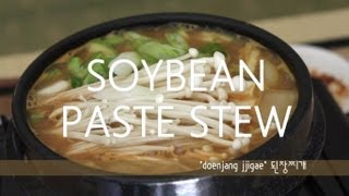 Korean Soybean Paste Stew (Doenjang Jjigae: 된장찌개)