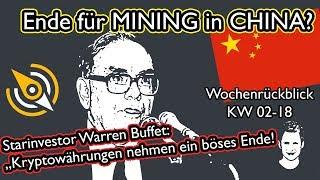 Steigt CHINA aus dem MINING aus? | Warren Buffett: Krypto nimmt ein böses Ende! | KW02-18