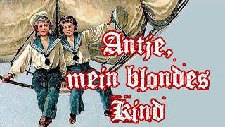 Antje, mein blondes Kind - German Shanty + English Translation