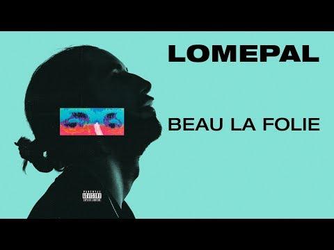 Lomepal - Beau La Folie (lyrics Video)