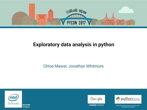 Chloe Mawer, Jonathan Whitmore - Exploratory data analysis in python - PyCon 2017
