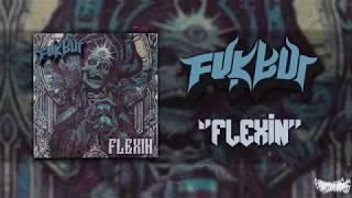 FVCKBOI - FLEXIN