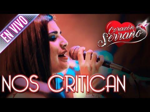 Corazón Serrano - Nos Critican| En Vivo en Ecuador | Video Exclusivo en 4K