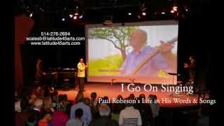 """""""I Go On Singing, Paul Robeson's Life in His Words & Songs"""" represented by Latitude45 Arts"""