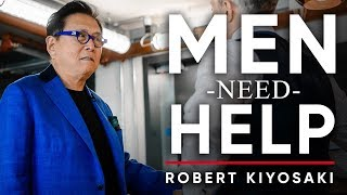 MEN NEED TO SPEAK OUT AND ASK FOR HELP - Robert Kiyosaki | London Real