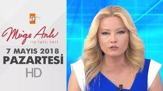 Müge Anlı ile Tatlı Sert 7 Mayıs 2018 | Pazartesi