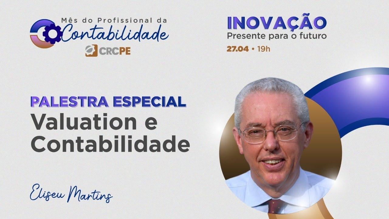Valuation e Contabilidade - Palestra Especial com Eliseu Martins