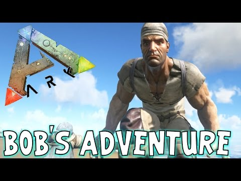 ARK: Survival Evolved - Bob's Adventure!