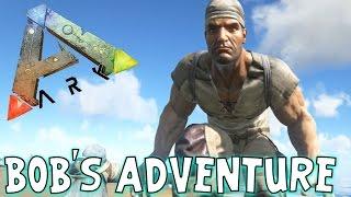 ark survival evolved bob s adventure