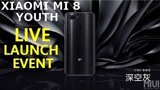 🔴 Xiaomi Mi 8 Youth LIVE LAUNCH EVENT