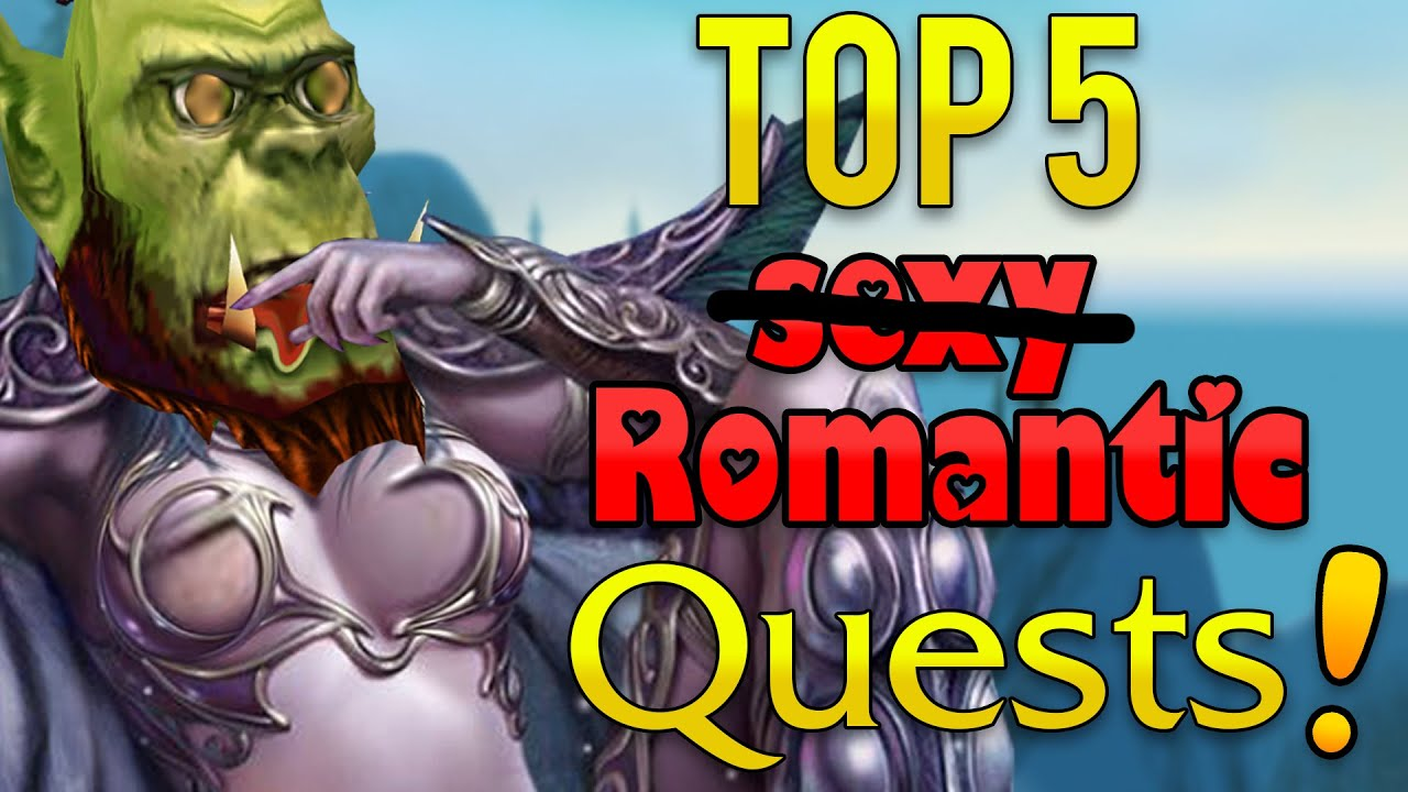 Top 5 ROMANTIC Quests In World Of Warcraft thumbnail