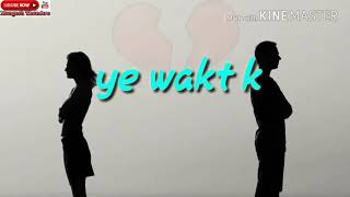 Ye waqt ki kaisi hawa chali _||whatsapp 30 sec video