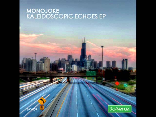Monojoke - Kaleidoscopic (Original Mix) - 3rd Avenue