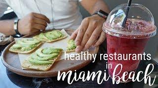Healthy Restaurants in Miami Beach