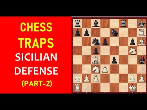 Chess Opening Traps in the Sicilian Defense (Part-2)