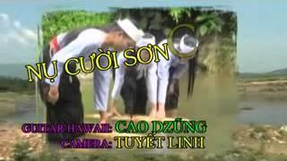 NỤ CƯỜI SƠN CƯỚC 2 Tô Hải Guitar Hawaii CAO DZŨNG 11DVD58