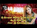 Dj Bersama Bintang l Remix Full Bass l By Dj Nofin Asia l Cover By Indonesia Dj