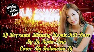 Dj Bersama Bintang L Remix Full Bass By
