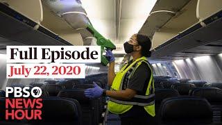 PBS NewsHour full episode, July 22, 2020