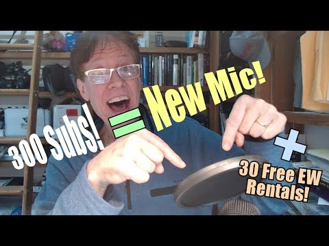 Celebrating 300 Subs with New Mic & Free Movie Rental