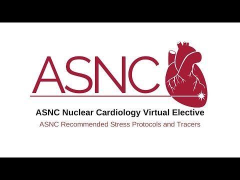 ASNC_Virtual_Nuclear_Cardiology_Elective_ASNC Recommended_Stress_Protocols_Tracers