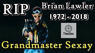 Muerte Grandmaster Sexay (Brian Christopher Lawler)