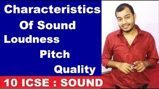 Characteritics of SOUND || Loudness Pitch and Quality of SOUND || SOUND 04 ||  10 ICSE PHYSICS ||