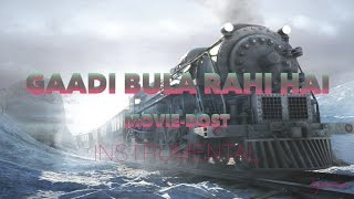 gaadi bula rahi hai-DOST-instrumental