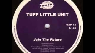 Tuff Little Unit - Join The Future (1990)