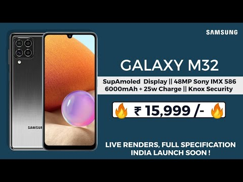SAMSUNG GALAXY M32 - FULL SPECIFICATION, LIVE RENDERS AND INDIA LAUNCH