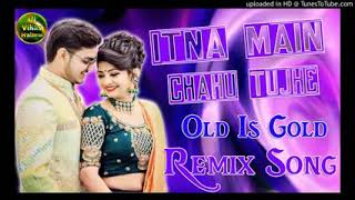 Itna main chahun tujhe Koi kisi Ko Na chahe//DJ Sunil Premi song