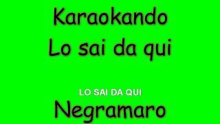 Karaoke Italiano - Lo sai da qui - Negramaro ( Testo )