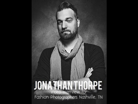 Jonathan Thorpe Video Interview for Fashion Photographers Nashville, TN