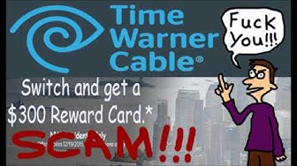 Time Warner Cable Switch and get a $300.00 Reward Card Scam.