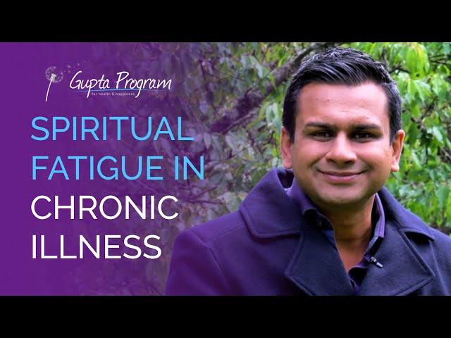 Spiritual Fatigue In ME/CFS, Fibromyalgia, MCS & EHS
