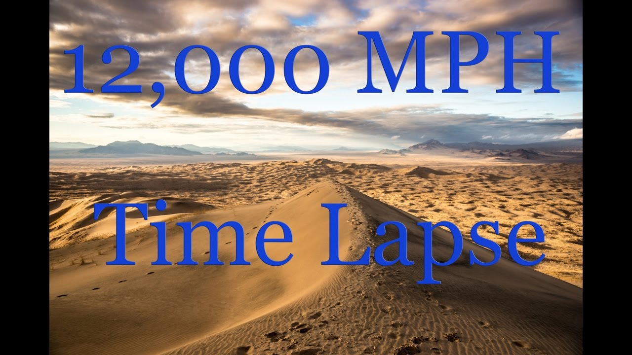 12 000 mph across the desert time lapse to tucson youtube