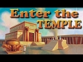 Enter the Temple / Tabernacle of GOD.
