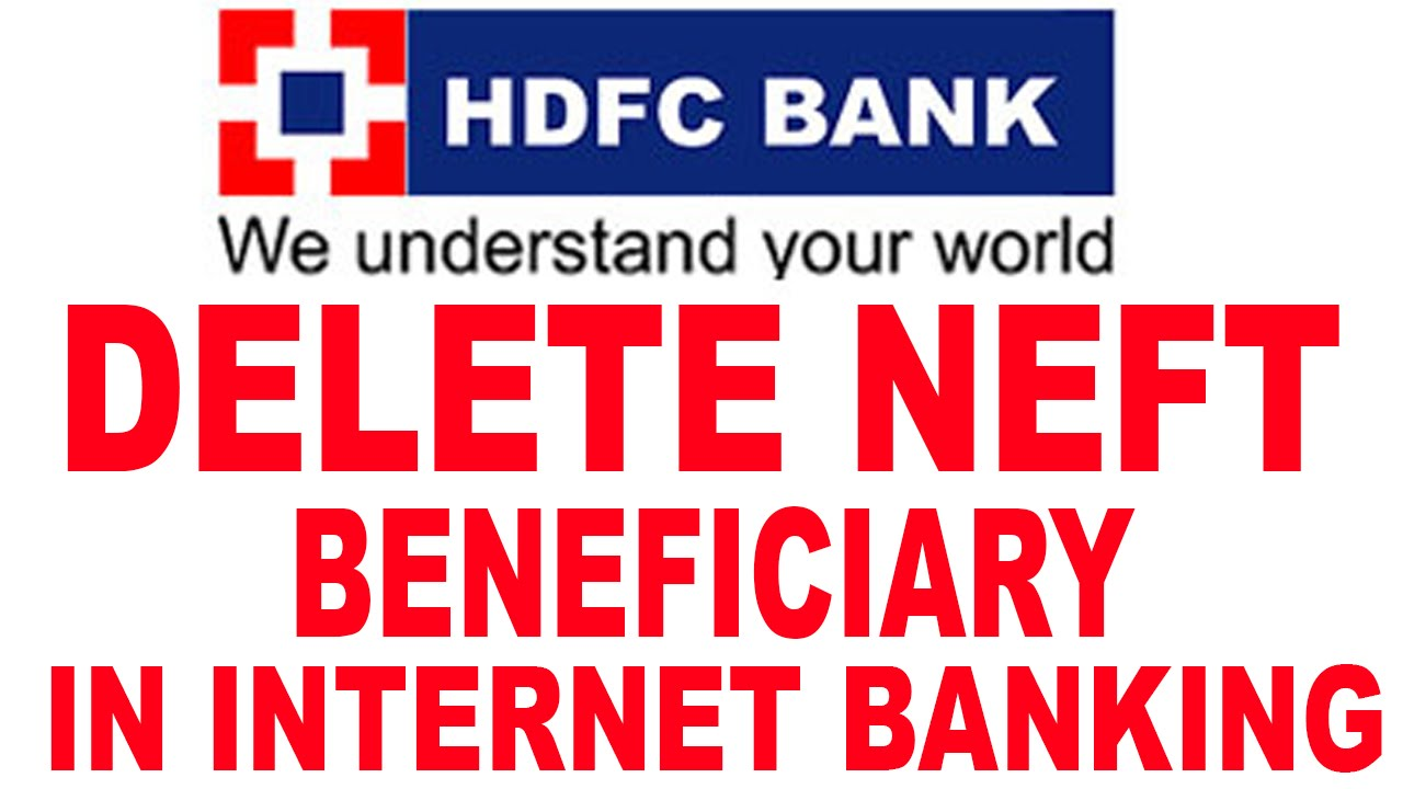 How To Delete NEFT Beneficiary In HDFC Internet And Mobile ...