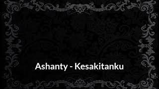 Ashanty - Kesakitanku (LIRIK)