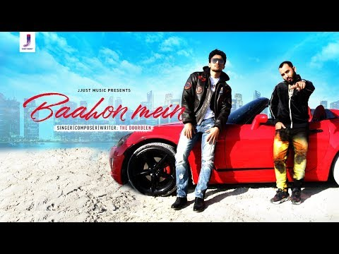 'baahon Mein Official Music Video The Doorbeen  Best Of 2019  Hindi Song