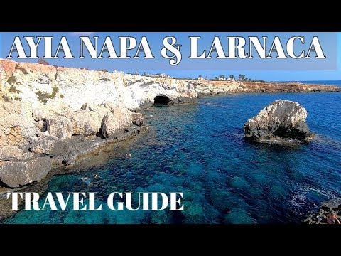 AYIA NAPA & LARNACA- CYPRUS TRAVEL GUIDE 2019