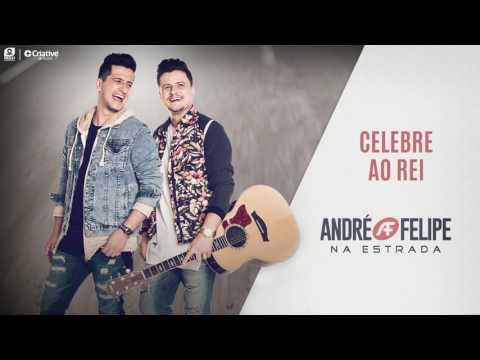 Celebre ao Rei - André e Felipe (Pseudo Vídeo)