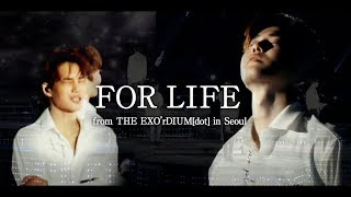 [LIVE] EXO「For Life」Special Edit. from THE EXO'rDIUM[dot] in Seoul