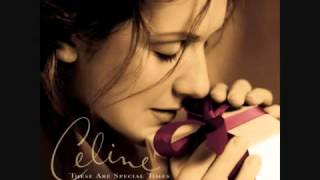 Celine Dion O Holy night These are special times
