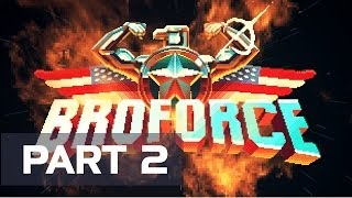 Broforce (February Update) - Part 2 - Playthrough [1080p HD] - No Commentary