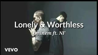 Eminem ft. NF - Lonely & Worthless | 2019