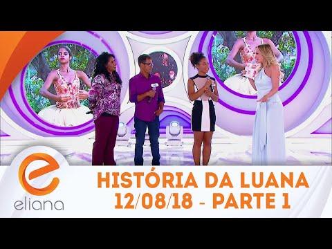 História da bailarina Luana - Parte 1 | Programa Eliana (12/08/18)