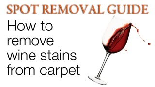 How to Remove Red Wine from Carpet   Spot Removal Guide