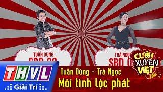 THVL | Cười xuyên Việt 2016 - Tập 5: Mối tình lộc phát - Tuấn Dũng, Trà Ngọc