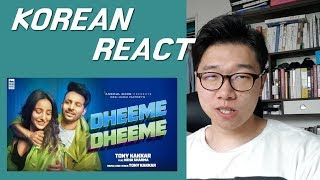 KOREAN REACT ON Dheeme Dheeme   Tony Kakkar ft  Neha Sharma Official Music Video